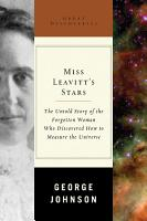 Miss Leavitt s Stars  The Untold Story of the Woman Who Discovered How to Measure the Universe  Great Discoveries  PDF