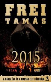 2015: A káosz éve és a magyar elit háborúja