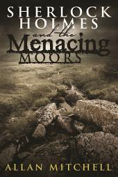Sherlock Holmes and The Menacing Moors