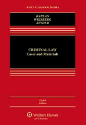 Criminal Law: Cases and Materials, Edition 8