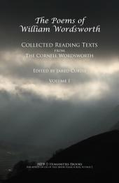 The Poems of William Wordsworth: Collected Reading Texts from the Cornell Wordsworth Series, Volume 1