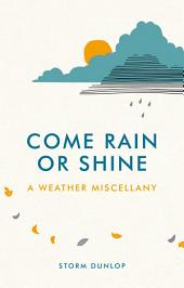Come Rain or Shine: A Weather Miscellany