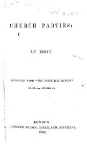 """Church Parties: an essay, reprinted from """"The Edinburgh Review,"""" etc. [By W. J. Conybeare.]"""