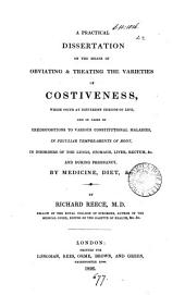 A practical dissertation on the means of obviating & treating the varieties of costiveness, which occur at different periods of life