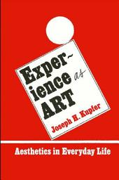 Experience as Art: Aesthetics in Everyday Life