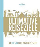 Lonely Planets Ultimative Reiseziele PDF