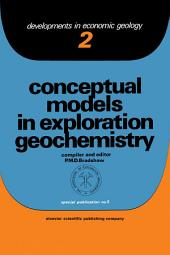 Conceptual Models In Exploration Geochemistry: The Canadian Cordillera And Canadian Shield