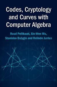 Codes  Cryptology and Curves with Computer Algebra PDF