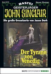 John Sinclair - Folge 0079: Der Tyrann von Venedig