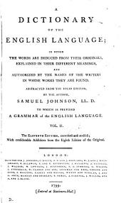 A dictionary of the English language. Abstracted from the folio ed., by the author. To which is prefixed, A grammar of the English language. [Another]