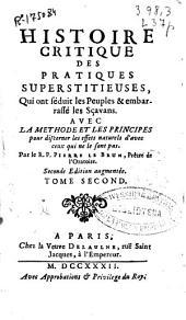 Histoire critique des pratiques superstitienses... avec la methode et les principes pour discerner les effets naturels d'avec ceux qui ne le sont pas