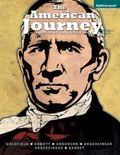 The American Journey , Volume 1: A History of the United States,, Volume 1, Edition 7