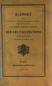 Rapport présenté ... par l'Académie Nationale de Médecine sur les vaccinations pratiquées en France pendant l'année ...