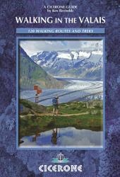 Walking in the Valais: 120 Walks and Treks, Edition 4