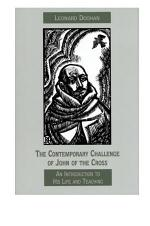The Contemporary Challenge of John of the Cross: An Introduction to His Life and Teaching