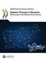 OECD Public Governance Reviews System Change in Slovenia Making Public Procurement More Effective PDF
