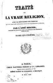 Traité de la vraie religion: avec la réfutation des erreurs qui lui ont été opposées dans les différents siècles, Volume4