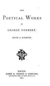 The Poetical Works of George Herbert: With a Memoir