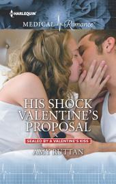 His Shock Valentine's Proposal