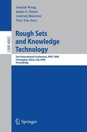Rough Sets and Knowledge Technology: First International Conference, RSKT 2006, Chongquing, China, July 24-26, 2006, Proceedings