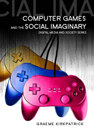 Computer Games and the Social Imaginary PDF