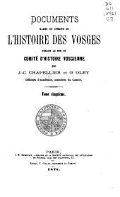 Documents rares ou inédits de l'histoire des Vosges: Volume5