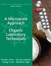 A Microscale Approach to Organic Laboratory Techniques: Edition 5