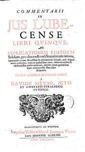 Commentarii in jus Lubecense libri quinque ..
