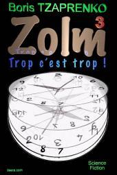 Zolm 3 Trop c est trop