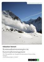 Kommunikationsstrategien im Katastrophenmanagement  Wie F  hrungskr  fte mit Akzeptanz Kommunikation Krisen richtig managen PDF