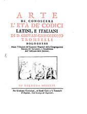 Arte Di Conoscere L'età De' Codici Latini, E Italiani