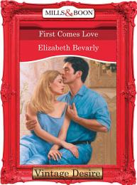First Comes Love (Mills & Boon Desire)