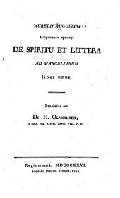 Aurelii Augustini De spiritu et littera ad Marcellinum, liber unus