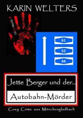 Jette Berger und der Autobahn-Mörder: Cosy Crime aus Mönchengladbach, Ausgabe 5