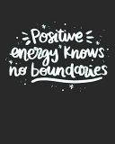 Positive Energy Knows No Boundaries PDF
