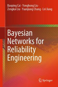 Bayesian Networks for Reliability Engineering