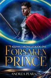 Forsaken Prince: Kilenya Chronicles, #1