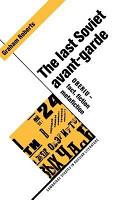 The Last Soviet Avant Garde PDF