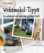 Wohnmobil-Tipps: Vor, während und nach der großen Fahrt