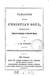 Paradise of the Christian soul, enriched with choicest delights of varied piety [ed. and tr. by E.B. Pusey.].