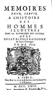Mémoires pour servir à l'histoire des hommes illustres dans la république des lettres: Volume8