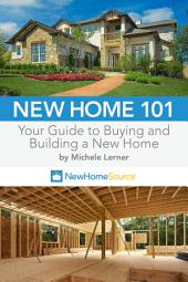 New Home 101: Your Guide to Buying and Building a New Home