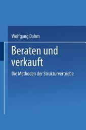 Beraten und Verkauft: Die Methoden der Strukturvertriebe