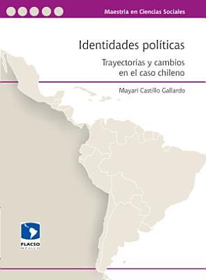Identidades pol  ticas  trayectorias y cambios en el caso chileno PDF