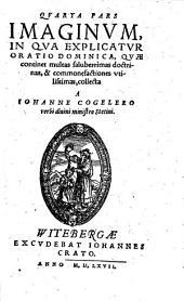 Imagines elegantissimae: In Qva Explicatvr Oratio Dominica, Qvae continet multas saluberrimas doctrinas, & commonefactiones vtilissimas, Volume 4