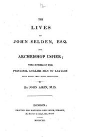The lives of J. Selden ... and abp. Usher