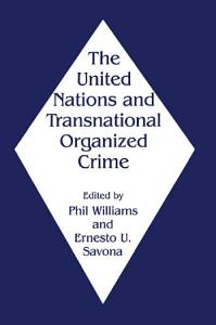 The United Nations and Transnational Organized Crime PDF
