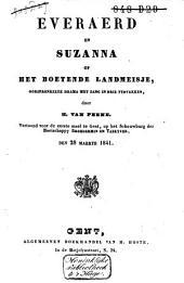 Everaerd en Suzanna, of Het boetende landmeisje: oorspronkelyk drama met zang in drie tydvakken