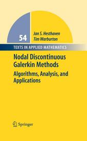Nodal Discontinuous Galerkin Methods: Algorithms, Analysis, and Applications
