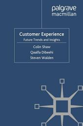 Customer Experience: Future Trends and Insights